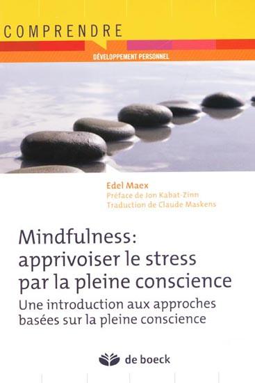 Mindfulness: apprivoiser le stress par la pleine conscience